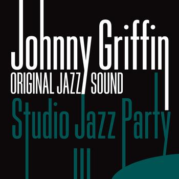 Johnny Griffin - Studio Jazz Party (Original Jazz Sound)