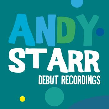 Andy Starr - Andy Starr: Debut Recordings