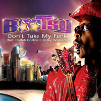 Bootsy Collins - Don't Take My Funk