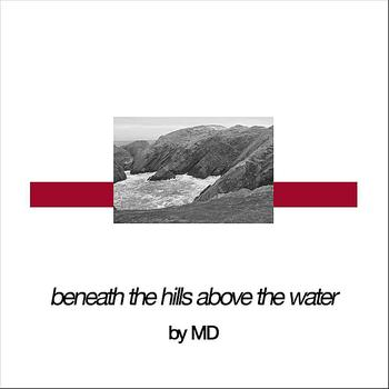 MD - Beneath the Hills, Above the Water
