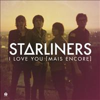 Starliners - I Love You Mais Encore