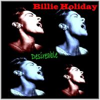 Billie Holiday - Desireable