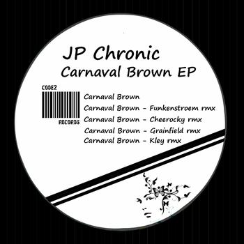 JP Chronic - Carnaval Brown EP