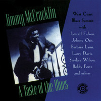 Jimmy McCracklin - A Taste of the Blues: West Coast Blues Summit with Lowell Fulson, Johnny Otis, Barbara Lynn, Larry Davis & others