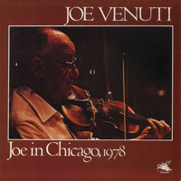 Joe Venuti - Joe in Chicago, 1978