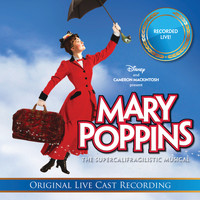 Original Australian Cast of Mary Poppins - Mary Poppins The Supercalifragilistic Musical