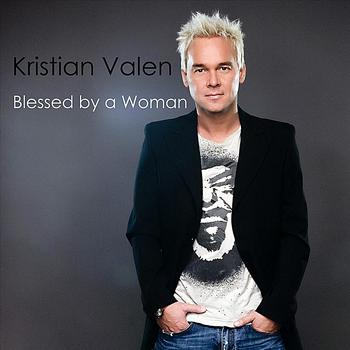 Kristian Valen - Blessed By A Woman
