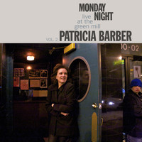 Patricia Barber - Monday Night - Live at the Green Mill, Vol. 2