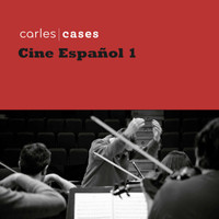 Carles Cases - Cine Español - vol.1  (Recomposed 6)