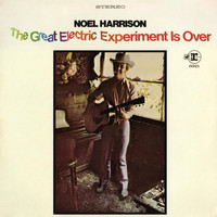 Noel Harrison - The Great Electric Experiment Is Over