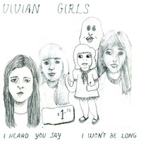 Vivian Girls - I Heard You Say