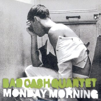 Bad Cash Quartet - Monday Morning