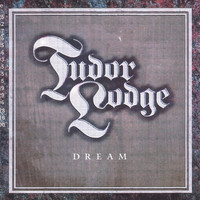 Tudor Lodge - Dream (2011 Issue)