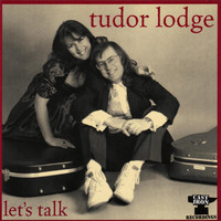 Tudor Lodge - Let's Talk