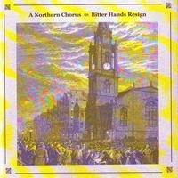 A Northern Chorus - Bitter Hands Resign