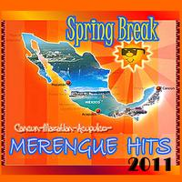 Spring Break - Merengue Hits 2011
