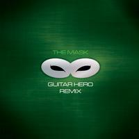 The Mask - Guitar Hero Remix