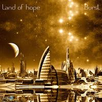 Burst - Land Of Hope