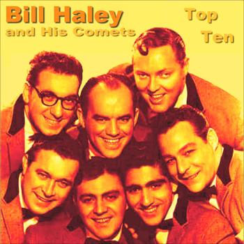Bill Haley & His Comets - Bill Haley Top Ten