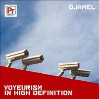 Djamel - Voyeurism In High Definition