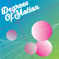 Degrees Of Motion - Degrees of Motion