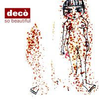 Decò - So Beautiful