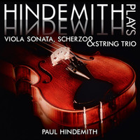 Paul Hindemith - Hindemith plays Hindemith: Viola Sonata, Scherzo and String Trio