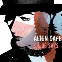Alien Café - Chloé Says...