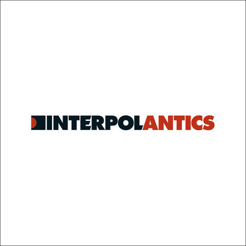 Interpol - Antics (Explicit)