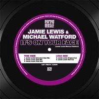Jamie Lewis, Michael Watford - It's On Your Face