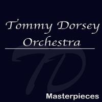 Tommy Dorsey Orchestra - Masterpieces