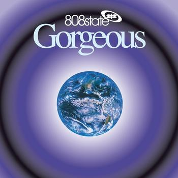 808 State - Gorgeous (DeLuxe)