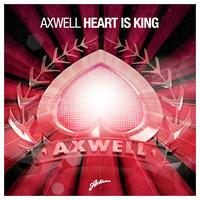 Axwell - Heart Is King