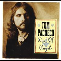 Tom Pacheco - Luck Of Angels