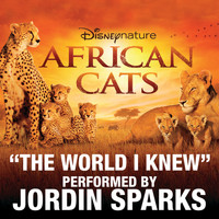 Jordin Sparks - The World I Knew (from Disneynature African Cats)