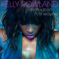 Kelly Rowland / Lil Wayne - Motivation