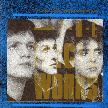 The Icicle Works - If You Want to Defeat Your Enemy Sing His Song (Expanded Edition)