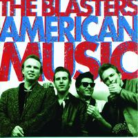 The Blasters - American Music