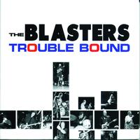 The Blasters - Trouble Bound