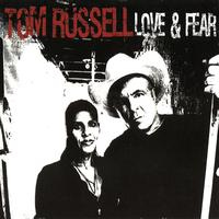 Tom Russell - Love & Fear