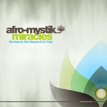 Afro-Mystik - Miracles - Remixes