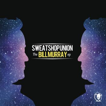 Sweatshop Union - The Bill Murray (EP)