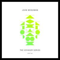 John Monkman - The Voyager Series, Part Two