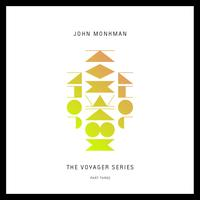 John Monkman - The Voyager Series, Part Three