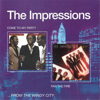 The Impressions - Come To My Party + Fan The Fire