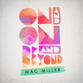Mac Miller - On And On And Beyond