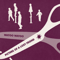 Watoo Watoo - Picture of a Lost Friend - EP