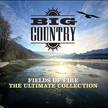 Big Country - Fields Of Fire: The Ultimate Collection