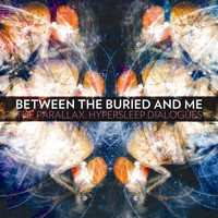 Between The Buried And Me - The Parallex: Hypersleep Dialogues