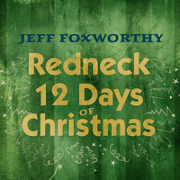 Jeff Foxworthy - Redneck 12 Days of Christmas